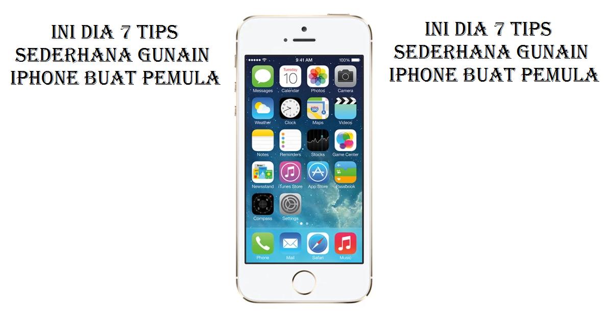 tips pakai iPhone buat pemula